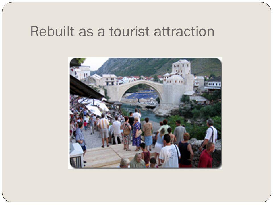 Rebuilt as a tourist attraction