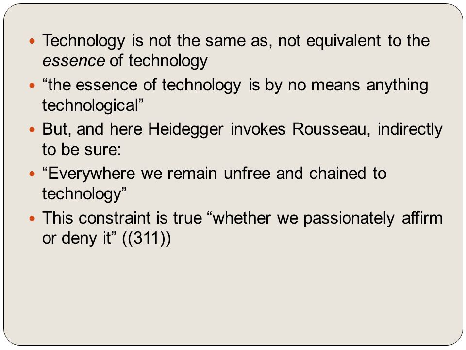 Technology is not the same as, not equivalent to the essence of technology