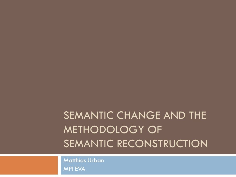 Semantic Change and the Methodology of Semantic Reconstruction
