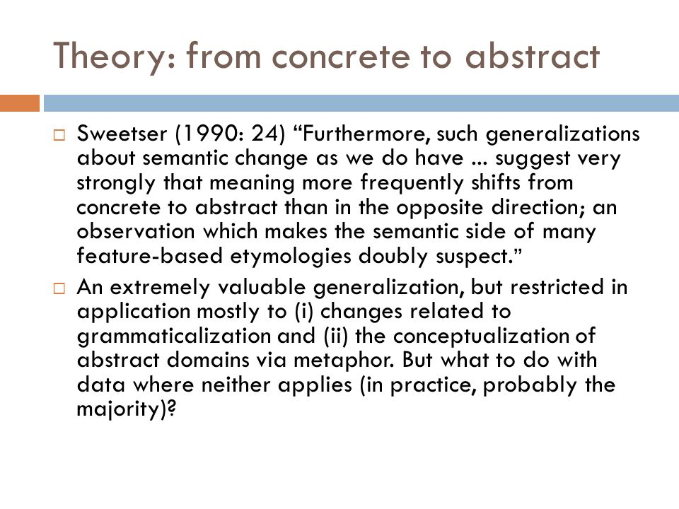 Theory: from concrete to abstract