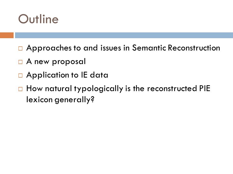 Outline Approaches to and issues in Semantic Reconstruction