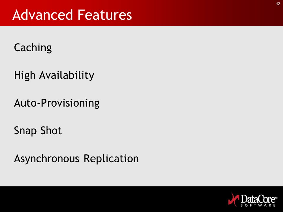 Advanced Features Caching High Availability Auto-Provisioning