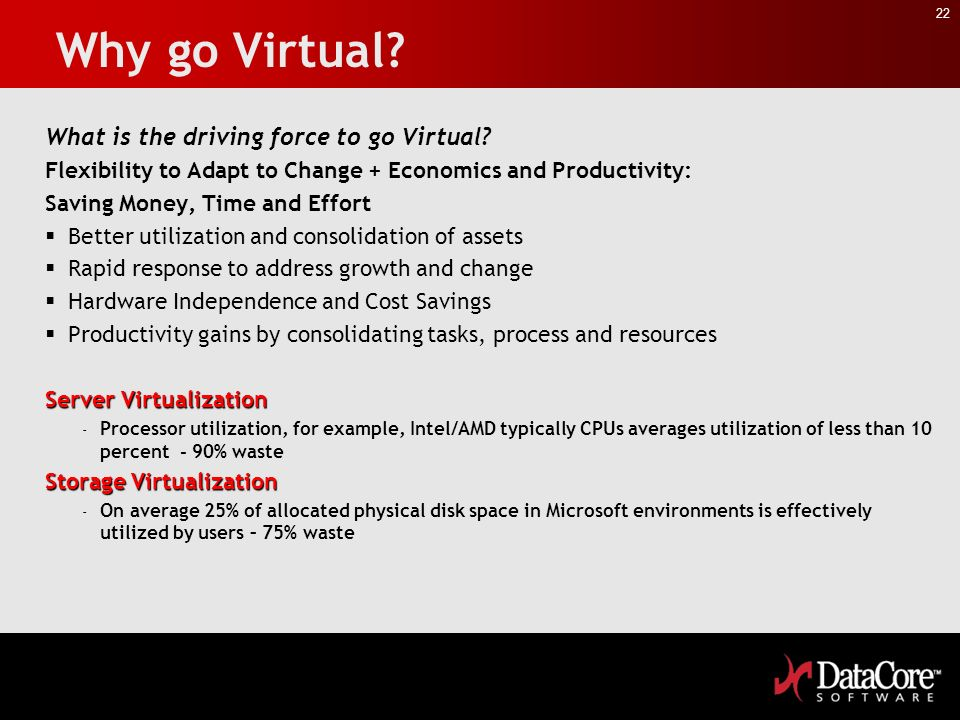 Why go Virtual What is the driving force to go Virtual