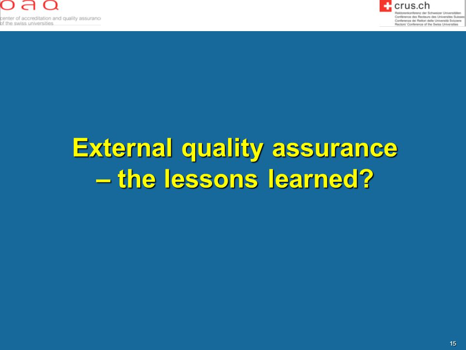 External quality assurance – the lessons learned