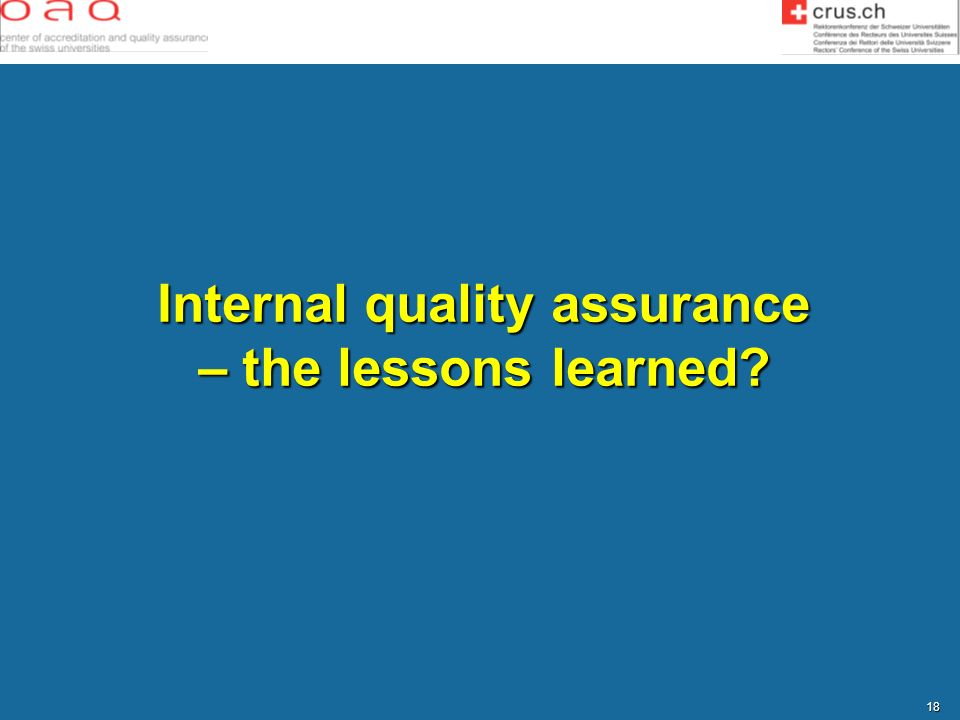 Internal quality assurance – the lessons learned