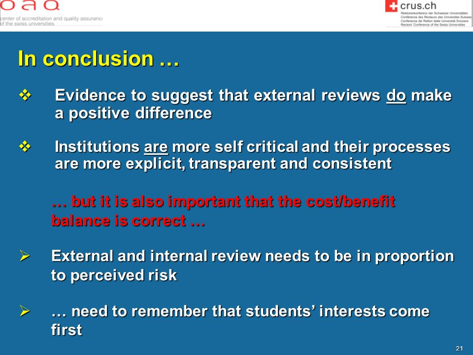 In conclusion … Evidence to suggest that external reviews do make a positive difference.