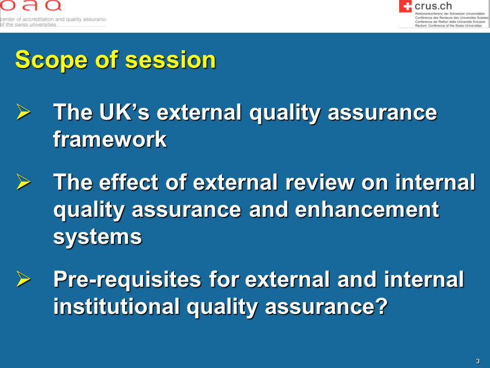 Scope of session The UK's external quality assurance framework