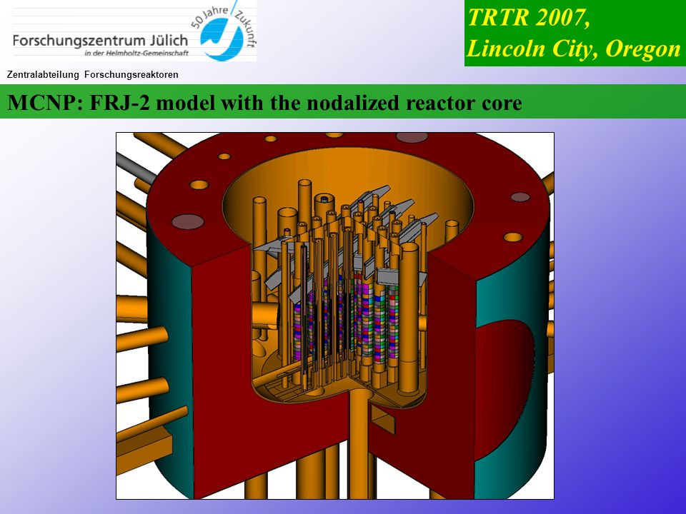 MCNP: FRJ-2 model with the nodalized reactor core