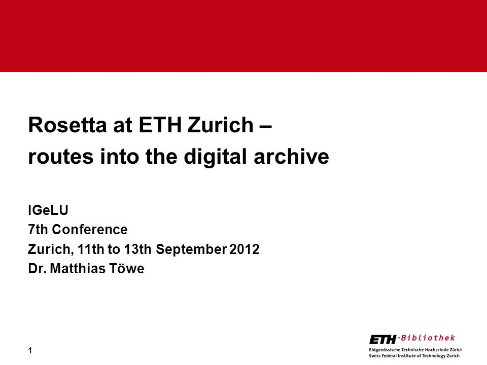 Rosetta at ETH Zurich – routes into the digital archive