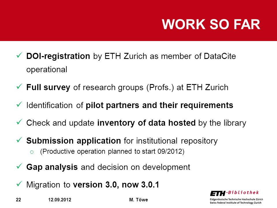 Work so far DOI-registration by ETH Zurich as member of DataCite operational. Full survey of research groups (Profs.) at ETH Zurich.