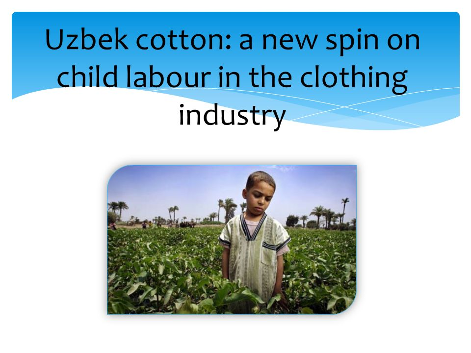 child labour and ethics Child labor and ethics what is child labor today, throughout the world, around 215 million children w.