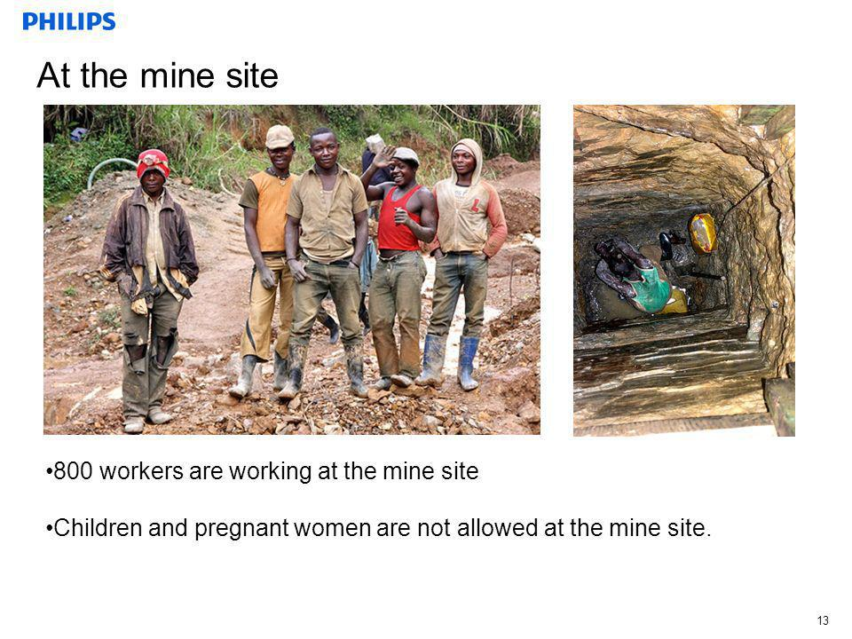 At the mine site 800 workers are working at the mine site