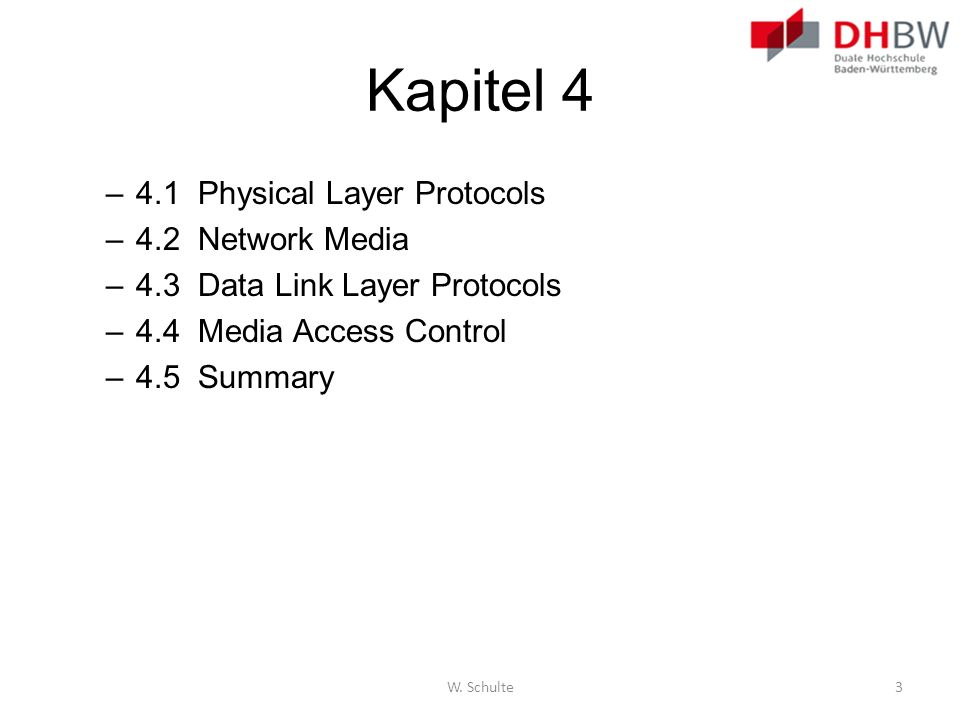 Kapitel 4 4.1 Physical Layer Protocols 4.2 Network Media
