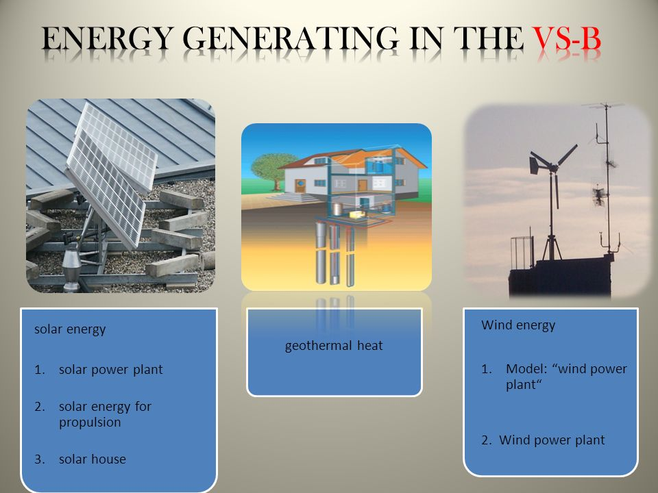 Energy generating in the VS-B