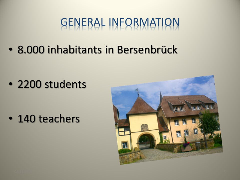 8.000 inhabitants in Bersenbrück 2200 students 140 teachers