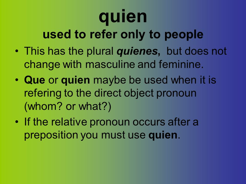 quien used to refer only to people