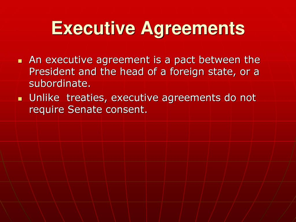 Chapter 14 the presidency ppt download 40 executive agreements platinumwayz