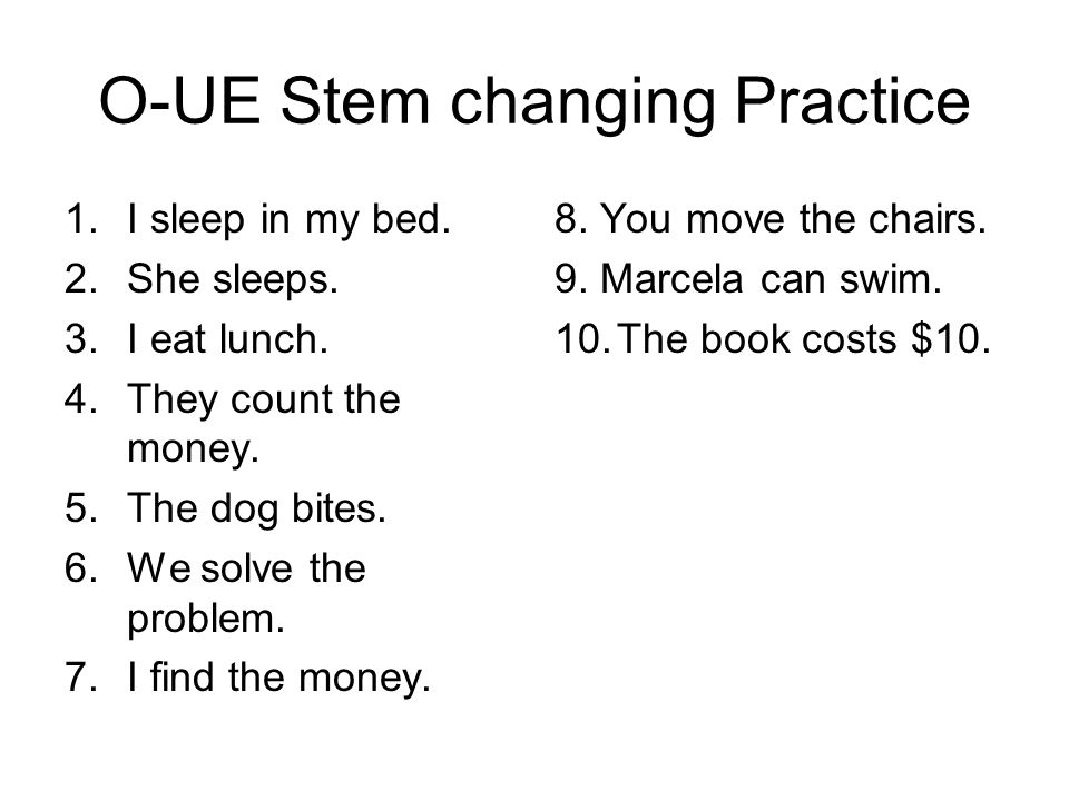 O-UE Stem changing Practice