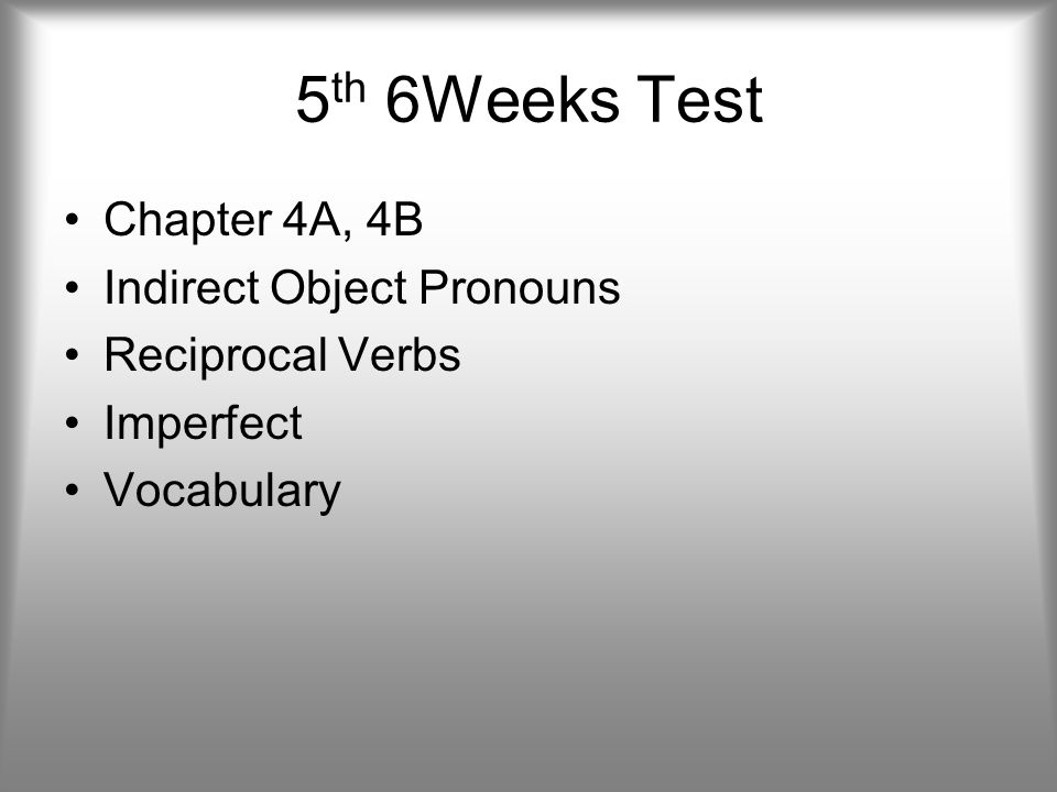 5th 6Weeks Test Chapter 4A, 4B Indirect Object Pronouns
