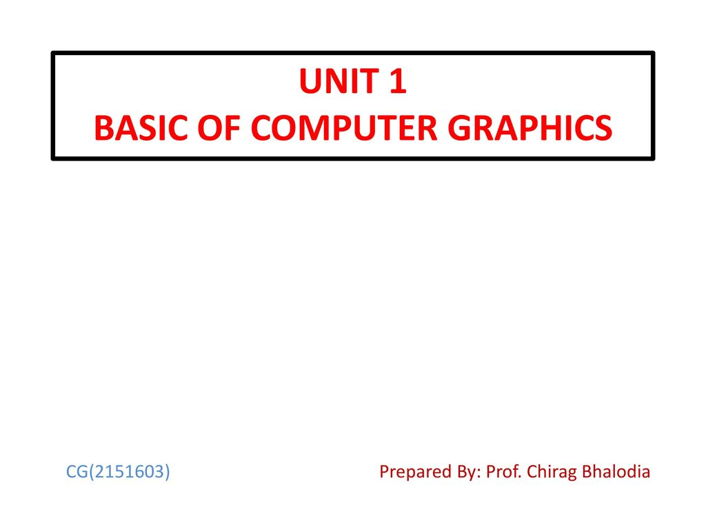 Unit 1 Basic of computer graphics