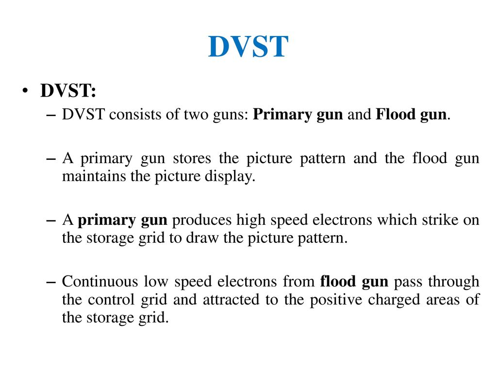 DVST DVST: DVST consists of two guns: Primary gun and Flood gun.