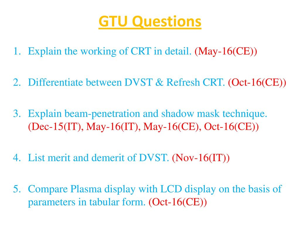 GTU Questions Explain the working of CRT in detail. (May-16(CE))