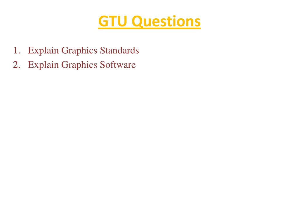GTU Questions Explain Graphics Standards Explain Graphics Software