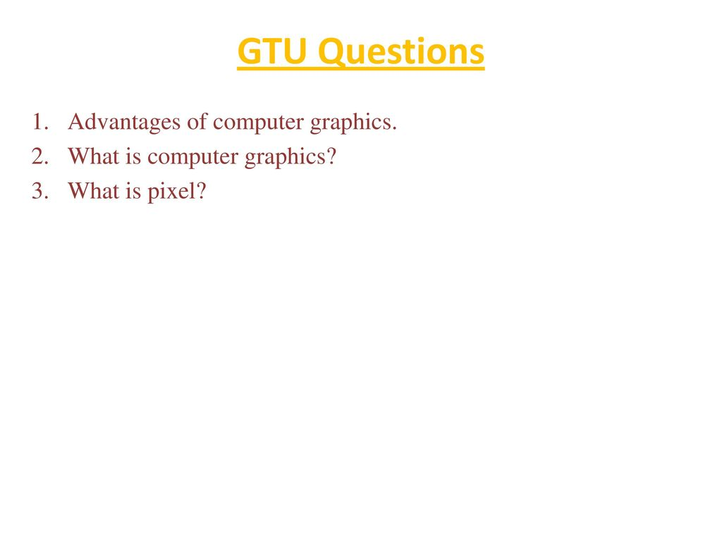 GTU Questions Advantages of computer graphics.