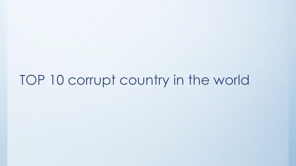 TOP 10 corrupt country in the world