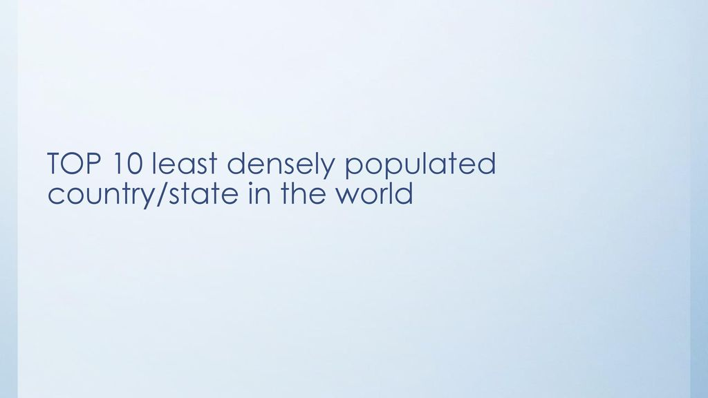 TOP 10 least densely populated country/state in the world