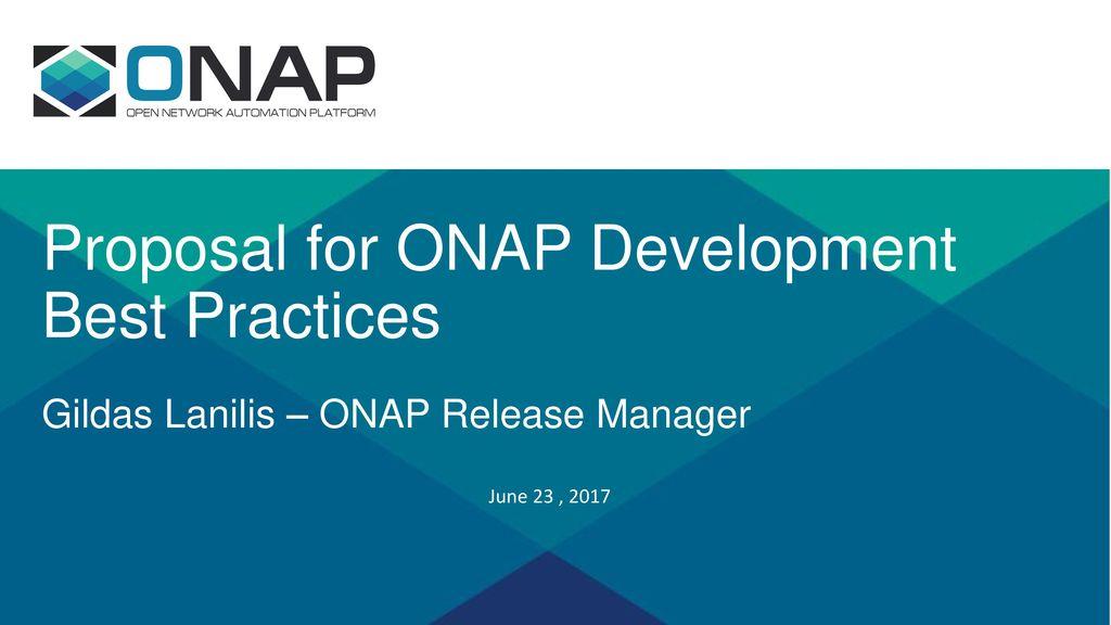 Proposal For Onap Development Best Practices Gildas Lanilis Onap