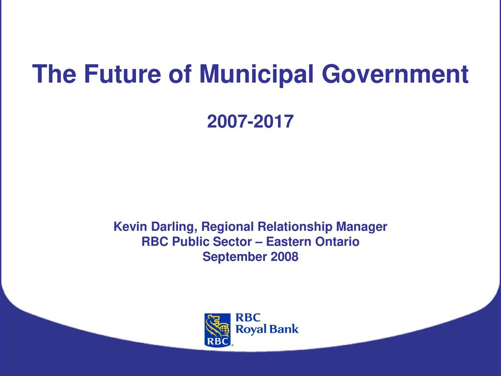 The Future of Municipal Government Kevin Darling, Regional ...