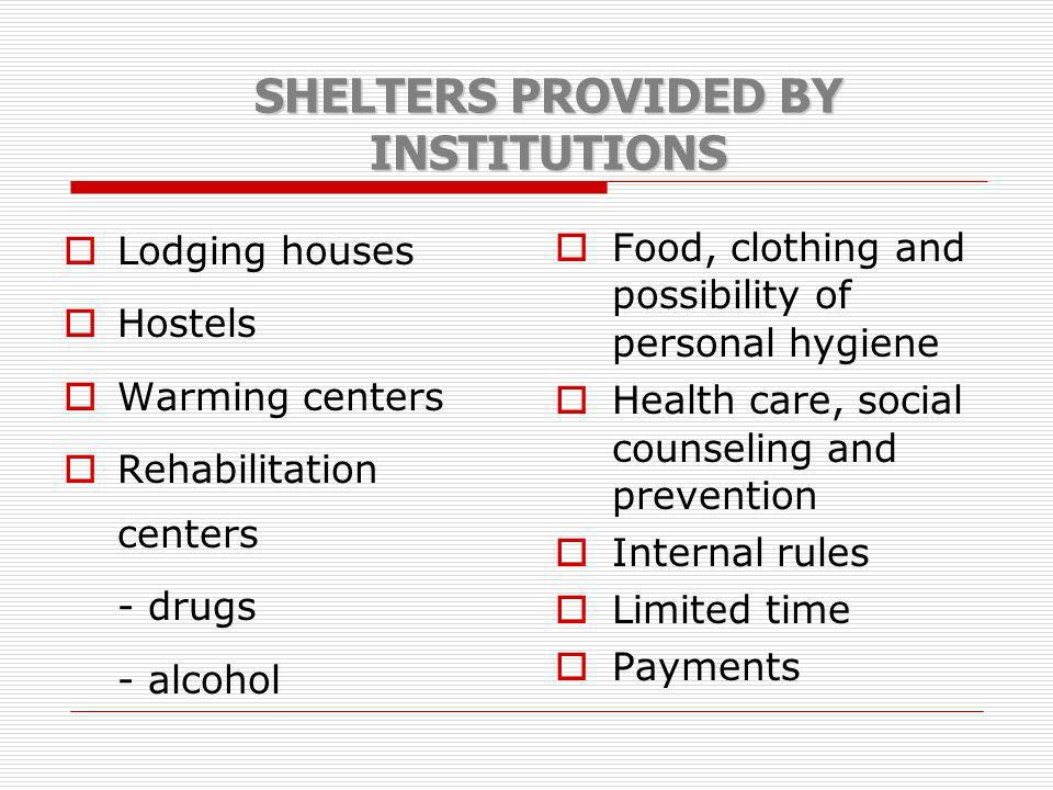 SHELTERS PROVIDED BY INSTITUTIONS