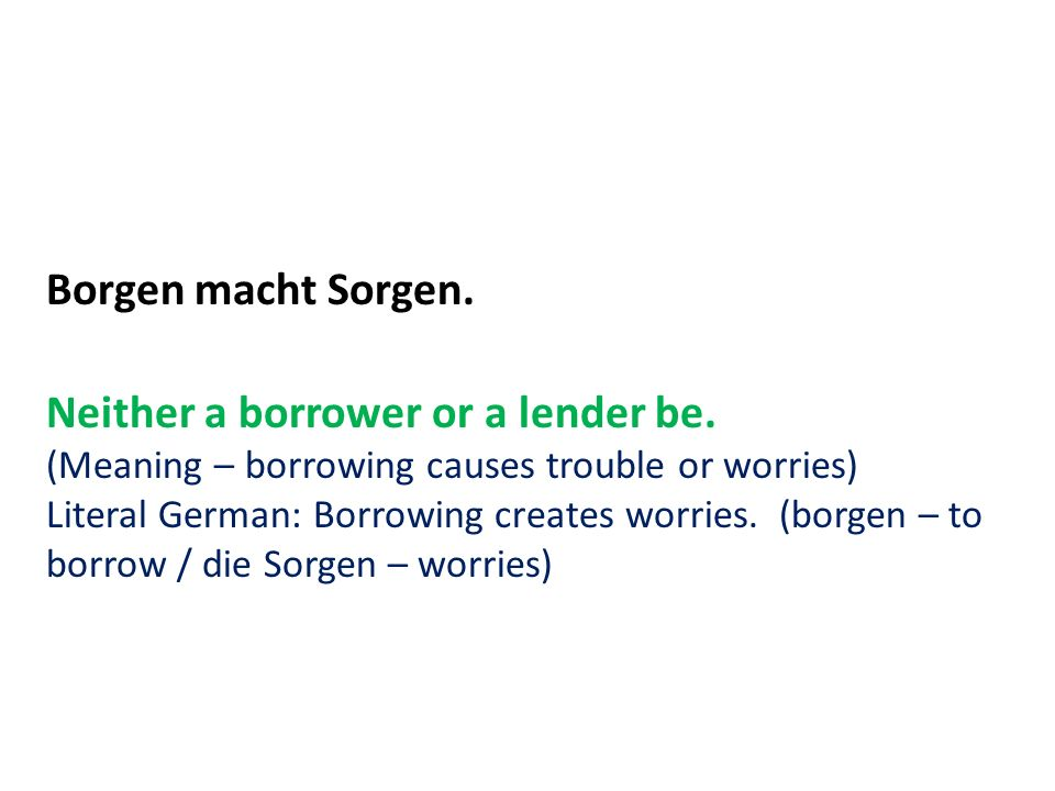 Neither a borrower or a lender be.