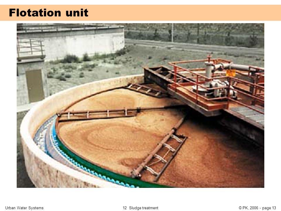 Flotation unit Urban Water Systems 12 Sludge treatment