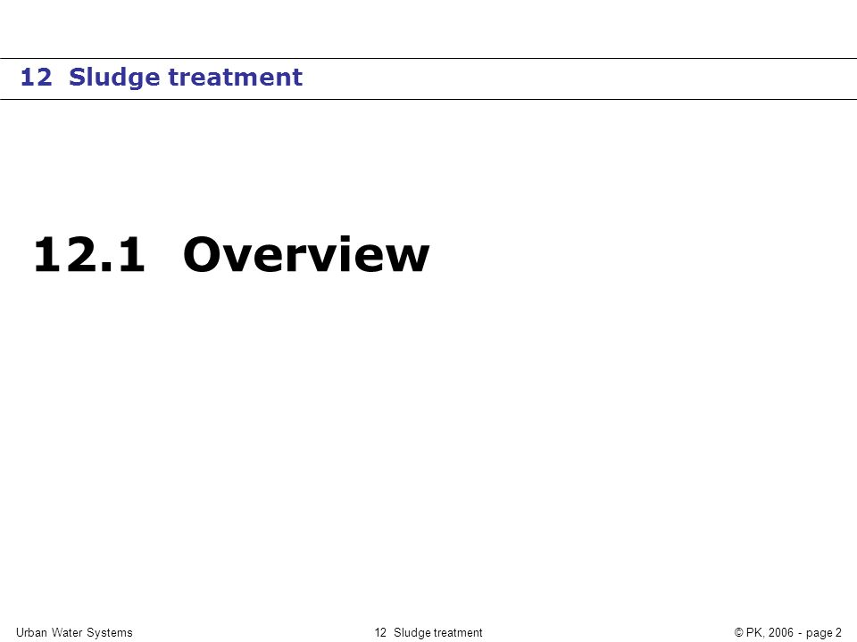 12.1 Overview 12 Sludge treatment Urban Water Systems