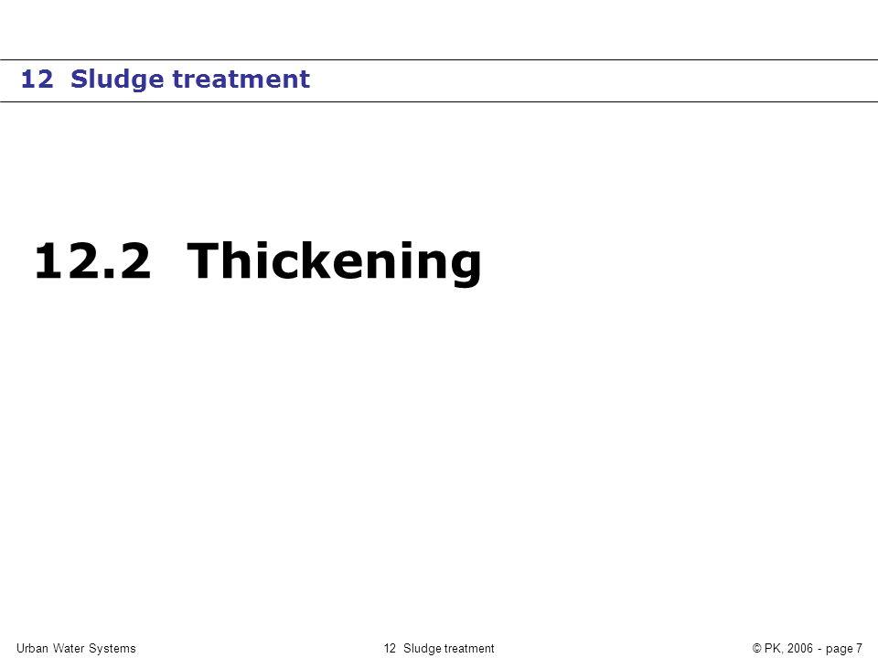 12.2 Thickening 12 Sludge treatment Urban Water Systems