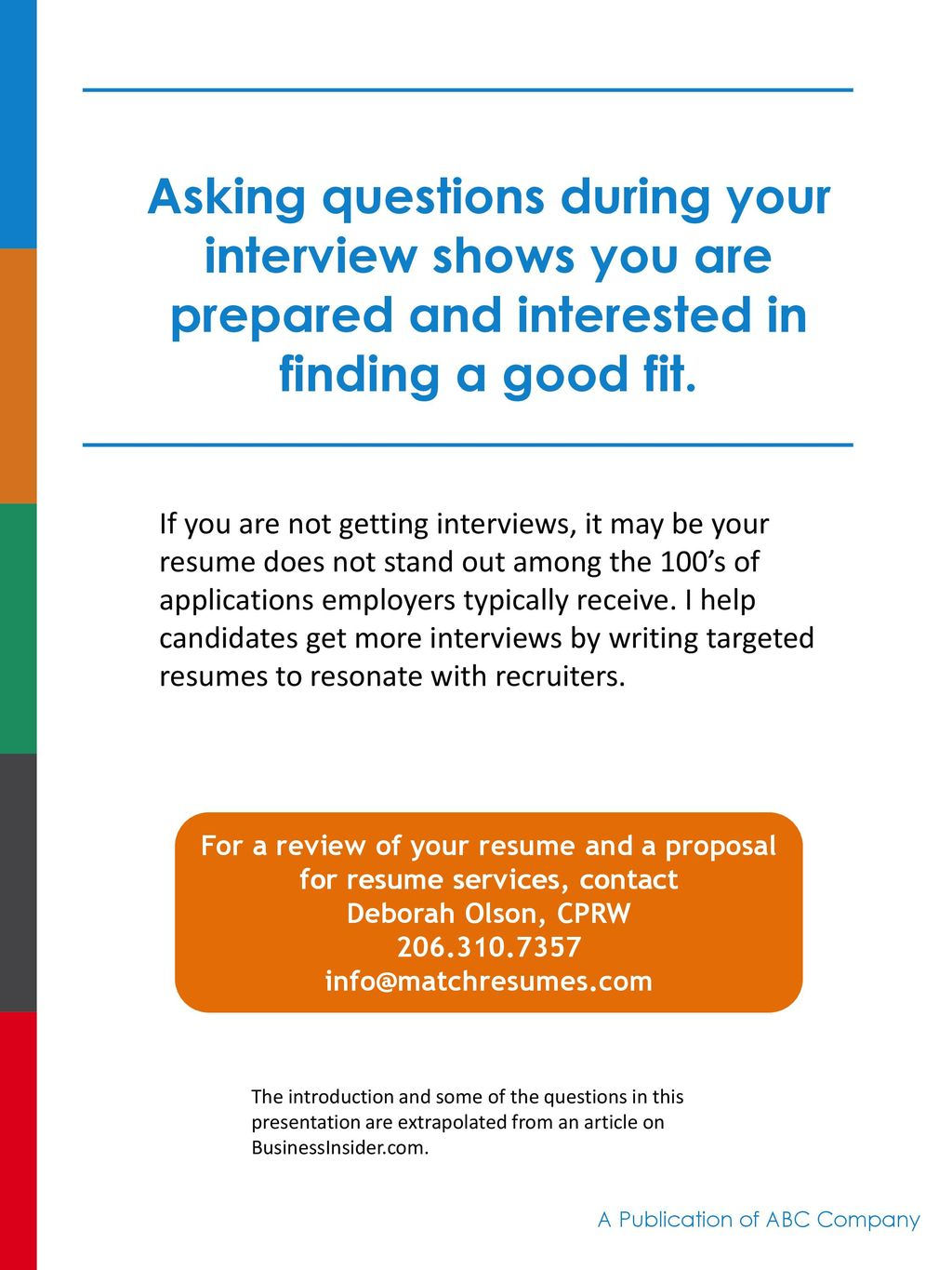 Asking Questions During Your Interview Shows You Are Prepared And  Interested In Finding A Good Fit