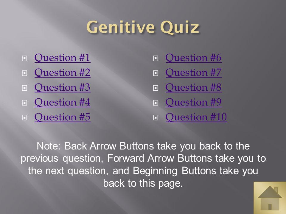 Genitive Quiz Question #1 Question #2 Question #3 Question #4
