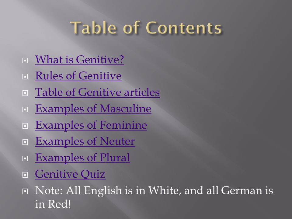 Table of Contents What is Genitive Rules of Genitive