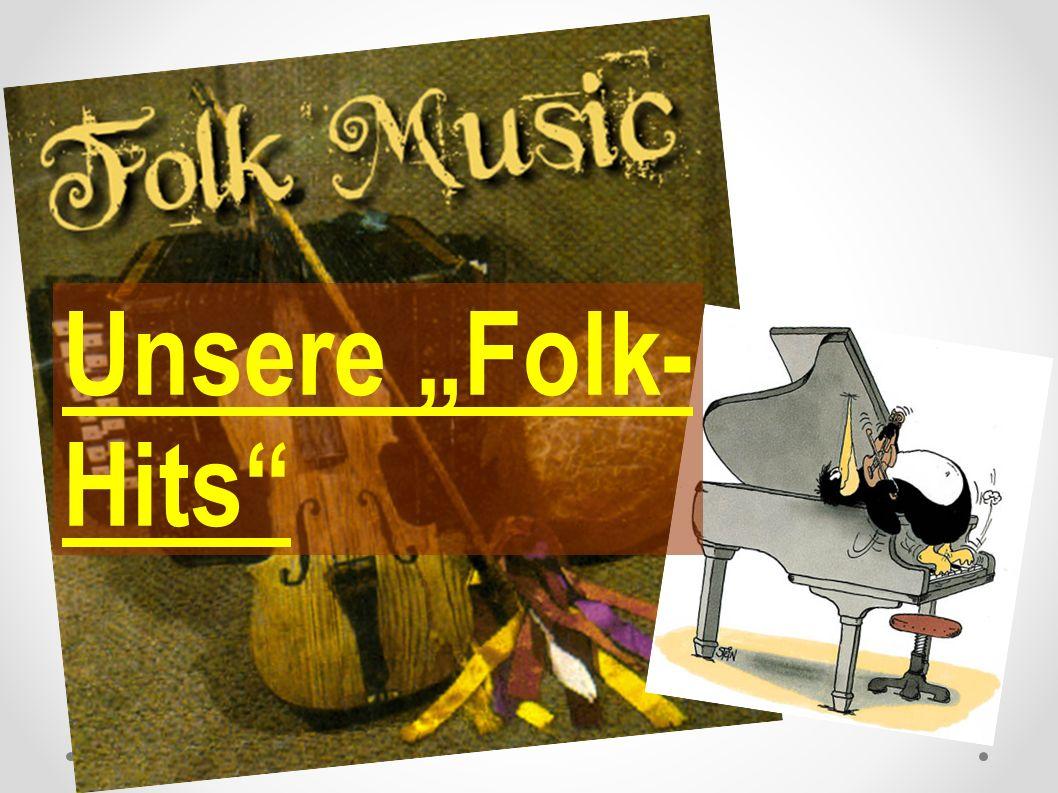 "Unsere ""Folk-Hits"