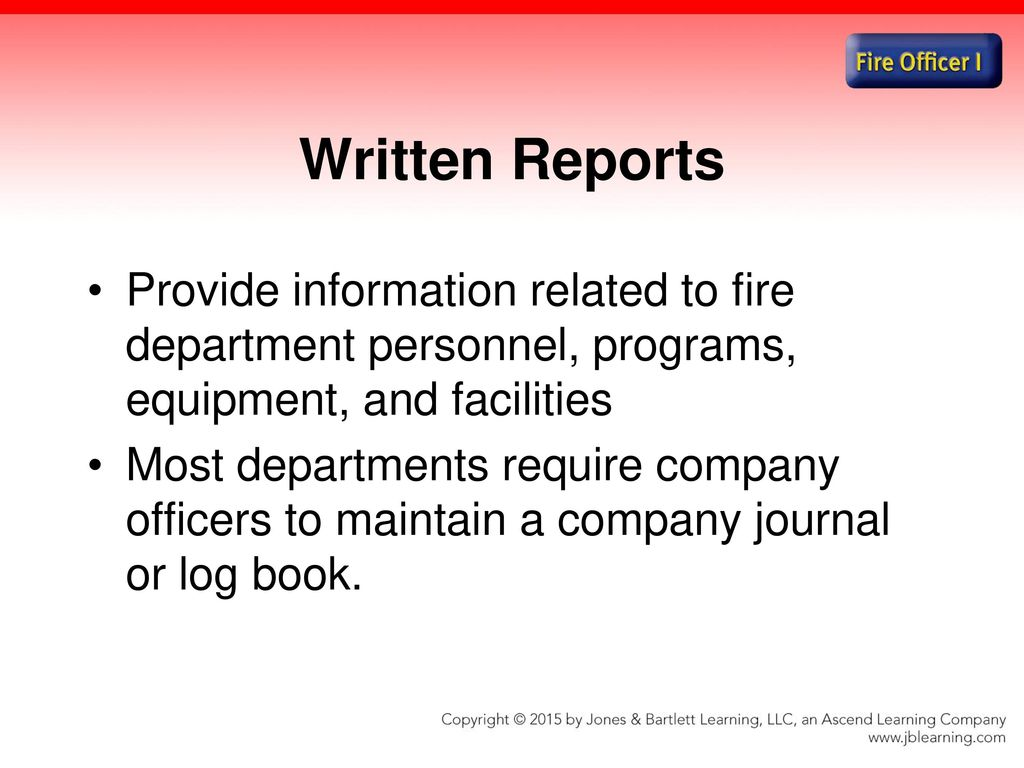 Chapter 4 fire officer communications ppt download written reports provide information related to fire department personnel programs equipment and facilities fandeluxe Gallery