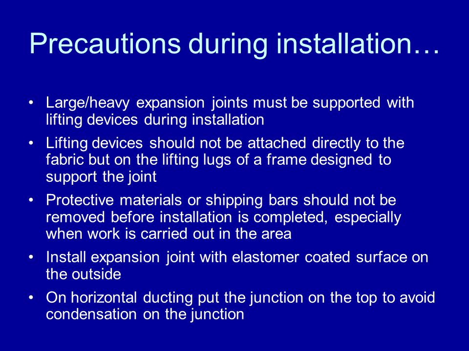 Precautions during installation…