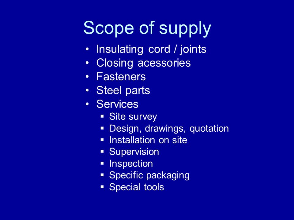 Scope of supply Insulating cord / joints Closing acessories Fasteners