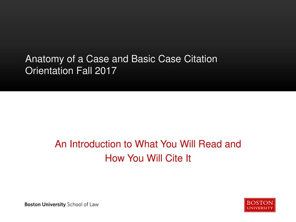 Anatomy Of A Case And Basic Case Citation Orientation Fall Ppt Download
