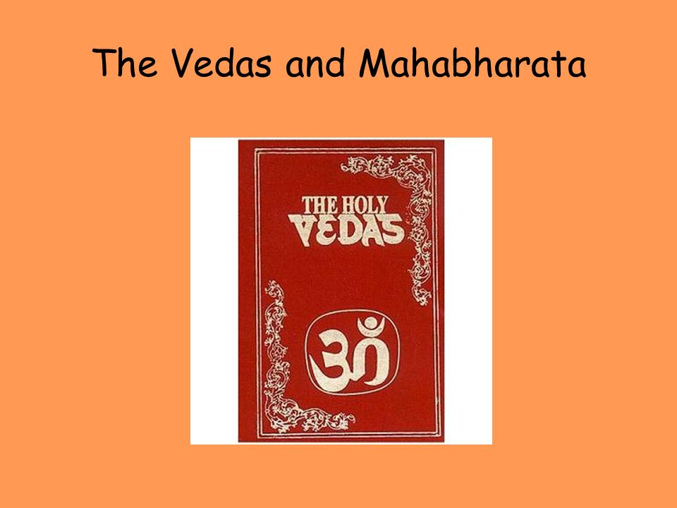 The Vedas and Mahabharata