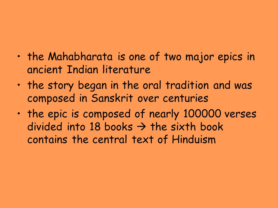 the Mahabharata is one of two major epics in ancient Indian literature
