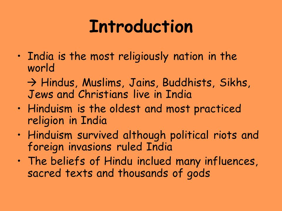 Introduction India is the most religiously nation in the world