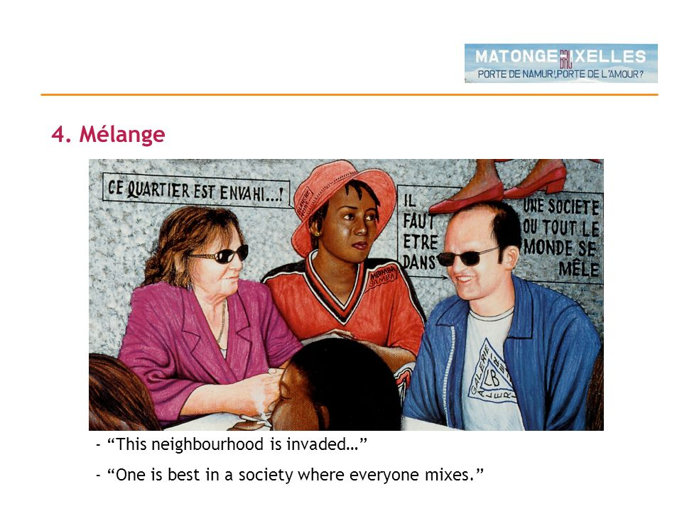 4. Mélange - This neighbourhood is invaded…