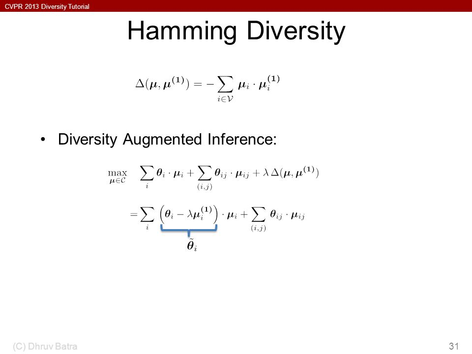 Hamming Diversity Diversity Augmented Inference: (C) Dhruv Batra